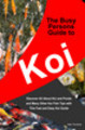 The Busy Persons Guide to Koi